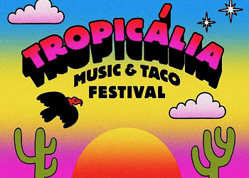 Tropicalia Music & Taco Festival