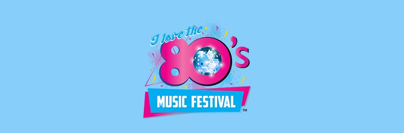 I Love The 80's Music Fest Tickets
