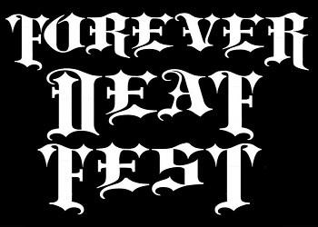 Forever Deaf Fest