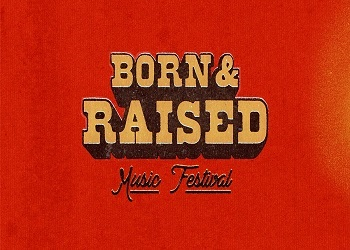 Born & Raised Music Festival Tickets